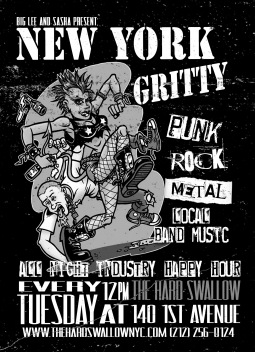 New York Gritty the Tuesday Punk party paying homage to CBGB's, Mars Bar and the east village past, featuring real music from both icon and local celebrity bands and all night happy for our industry regulars